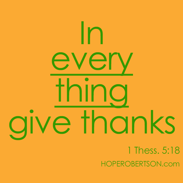 1 Thessalonians 5:18 (KJV)