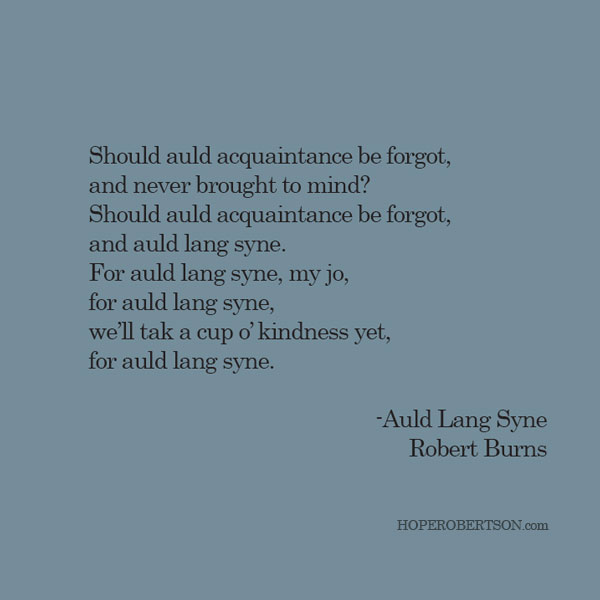 "An excerpt from ""Auld Lang Syne"" by Robert Burns."