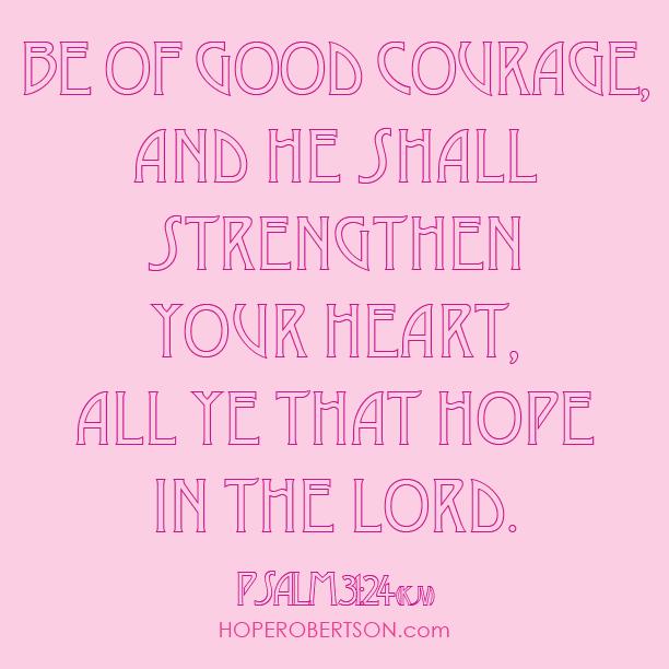 Psalm 31:24 KJV