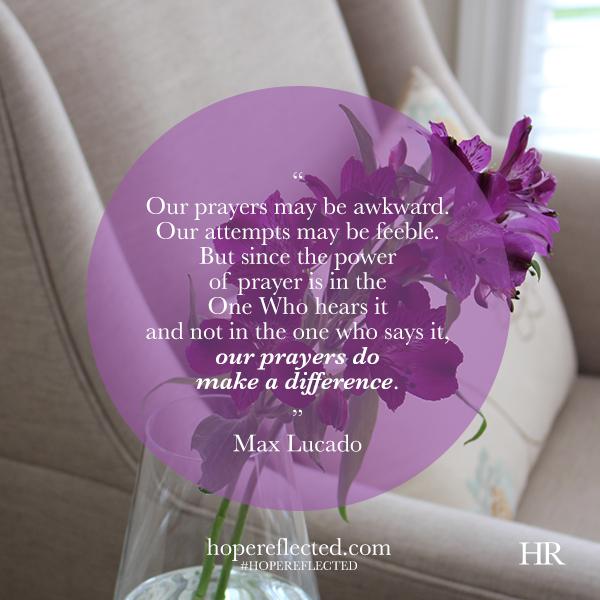 Wednesday Wisdom: Max Lucado Prayer Quote