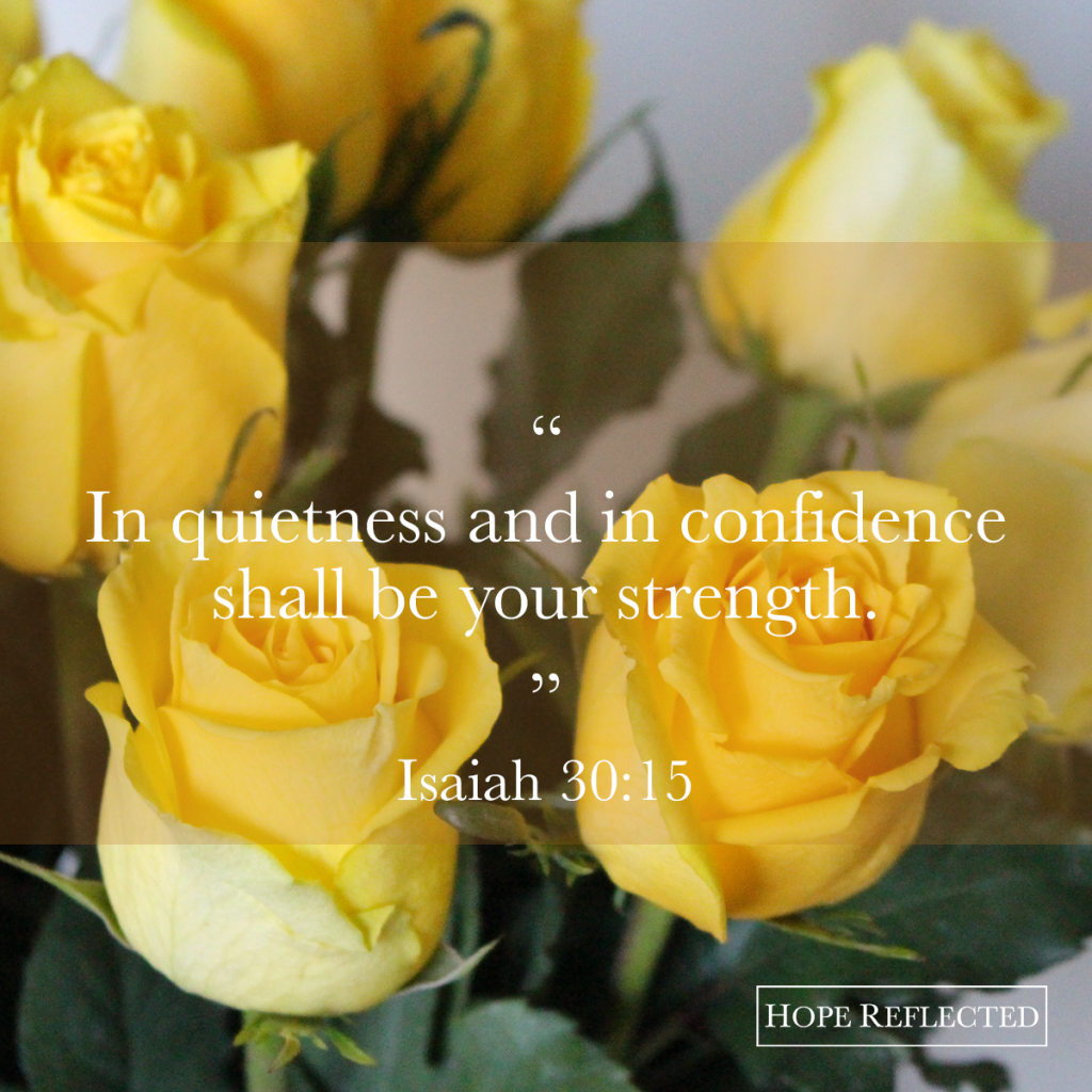 in quietness and in confidence encouragement isaiah 30:15