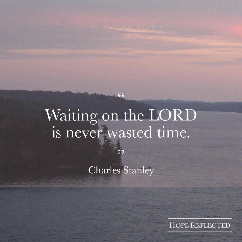 Waiting on the LORD. | See more at hopereflected.com