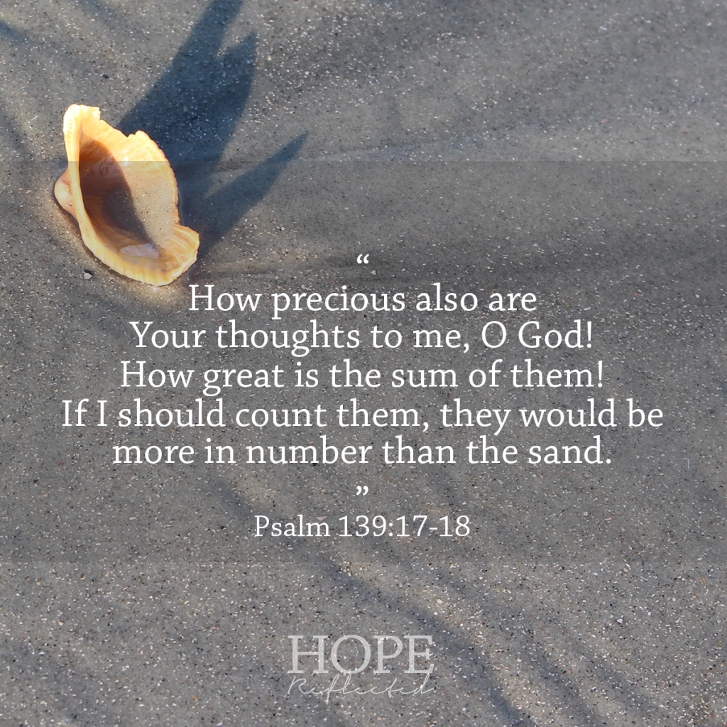 Bible verses for when you feel insecure Psalm 139:17-18 | See more at hopereflected.com