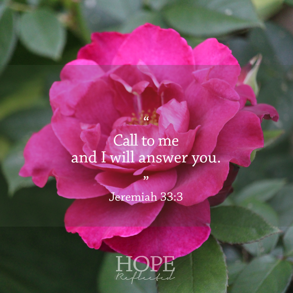 """Call to me, and I will answer you."" (Jeremiah 33:3) Listening to God 