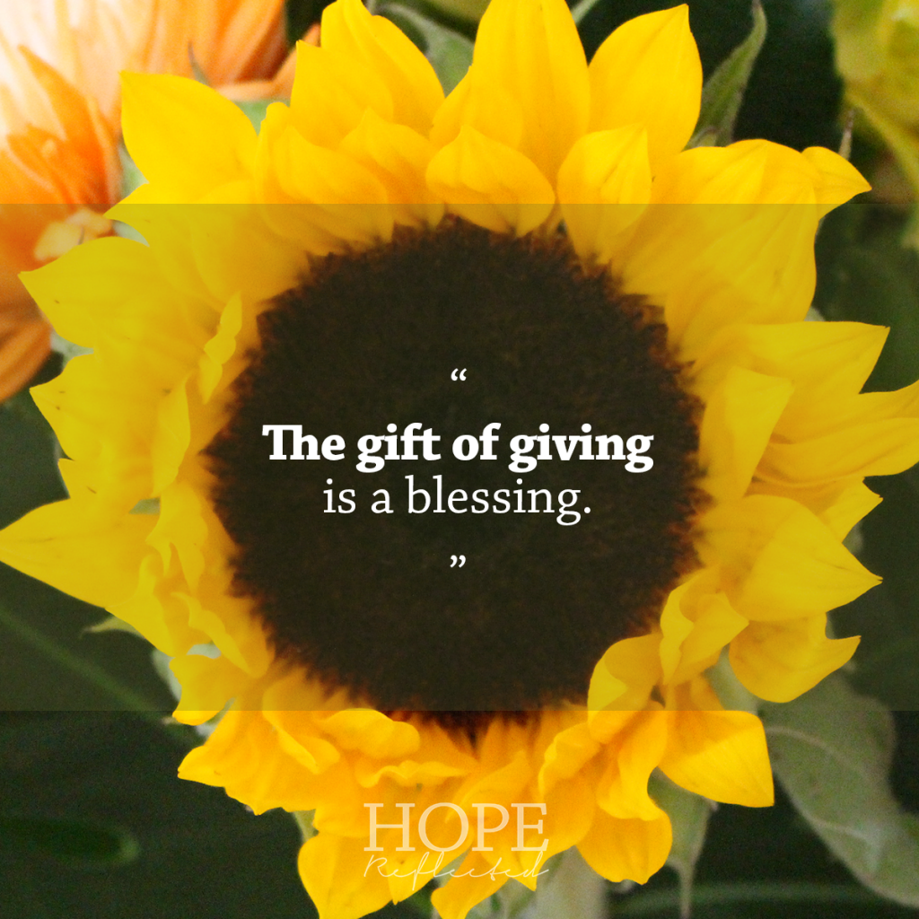 """""""The gift of giving is a blessing."""" 