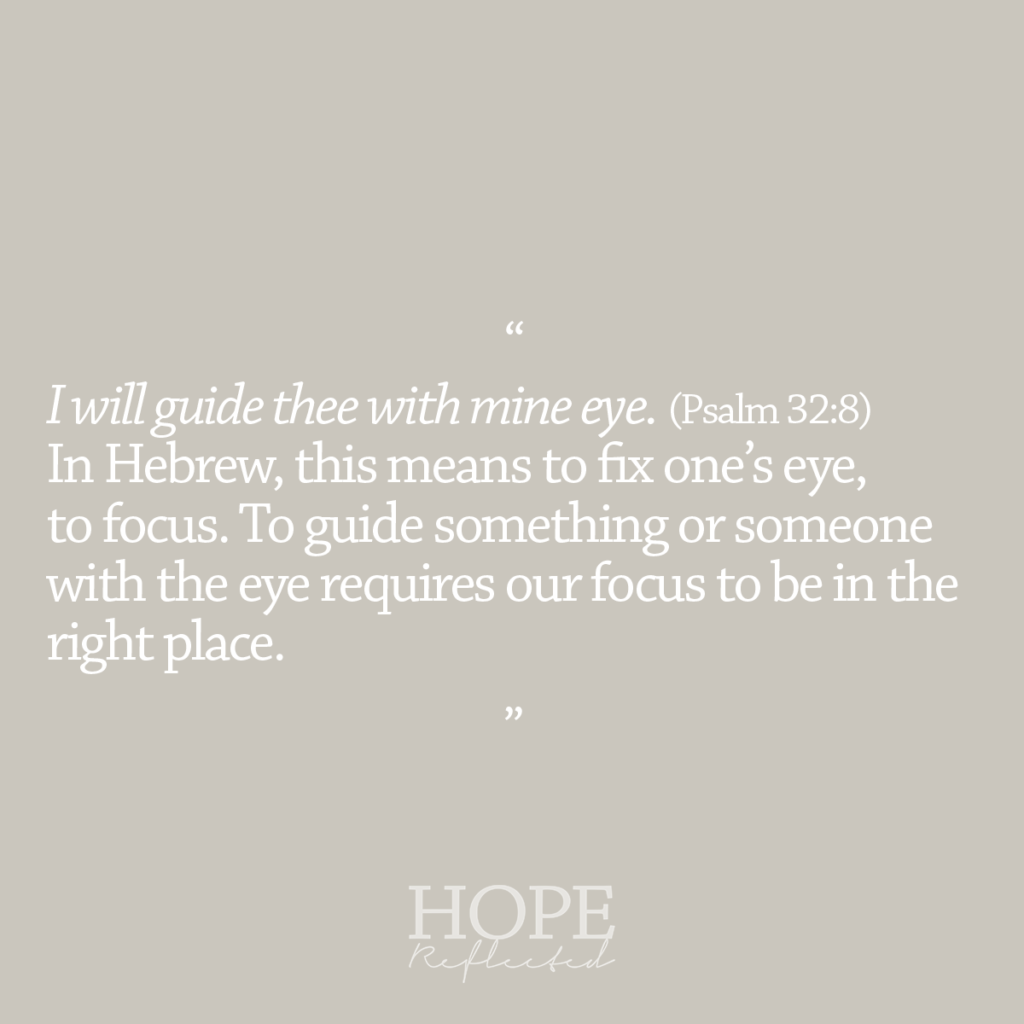 """""""To guide something or someone with the eye requires our focus to be in the right place."""" Read more about focus on hopereflected.com"""
