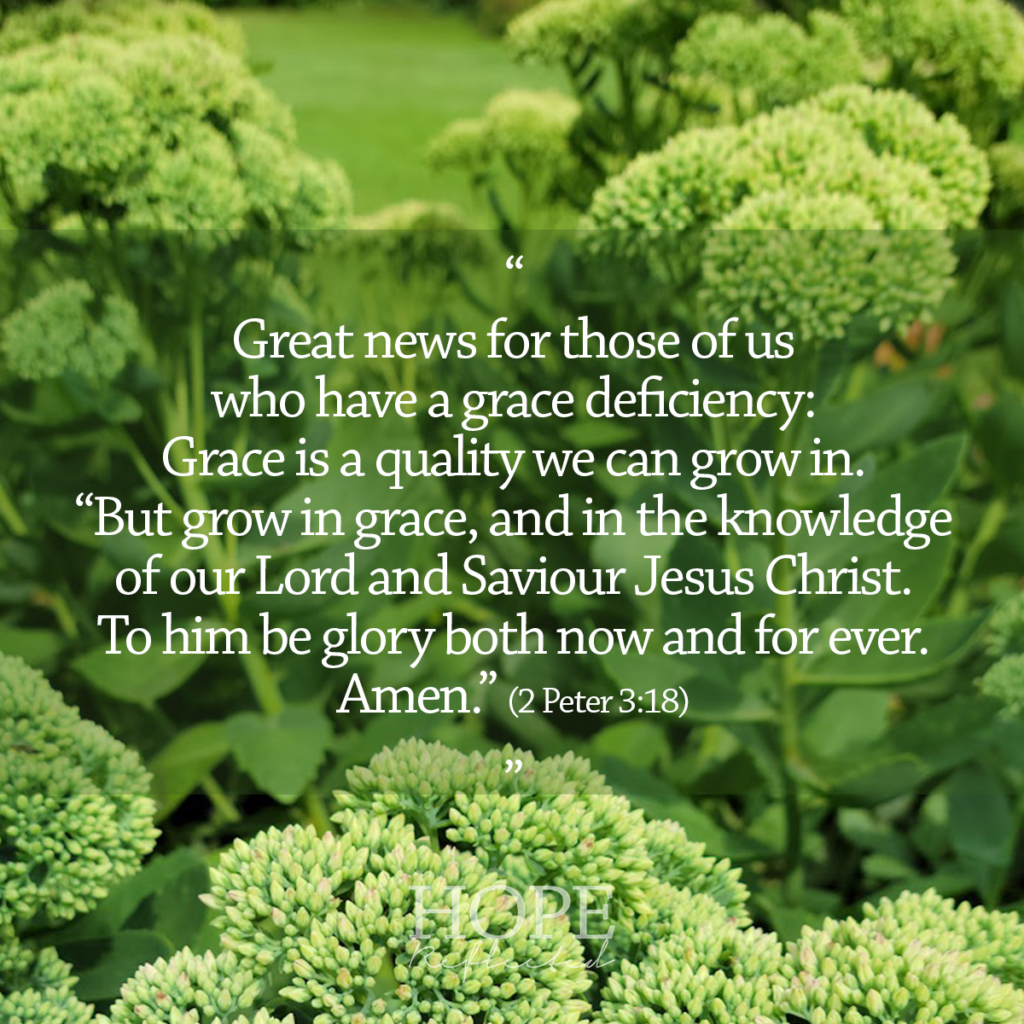 Grace is a quality that we can grow in. Read more on hopereflected.com