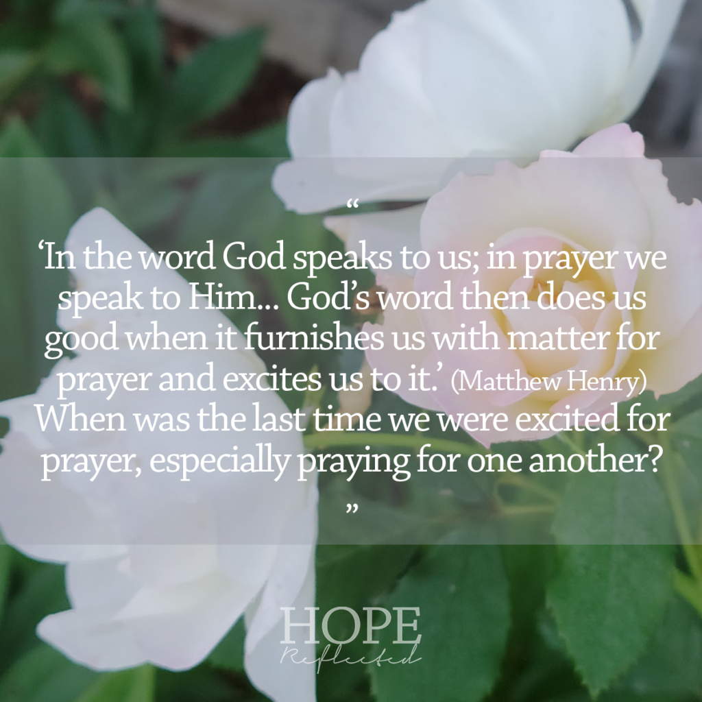 When was the last time we were excited for prayer, especially praying for one another? Read more at hopereflected.com